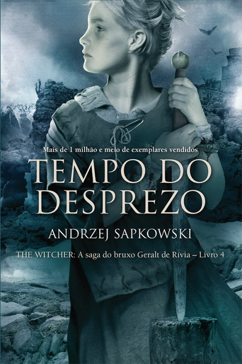 Tempos do Desprezo A Saga do Bruxo Geralt de Rívia - Vol. 4